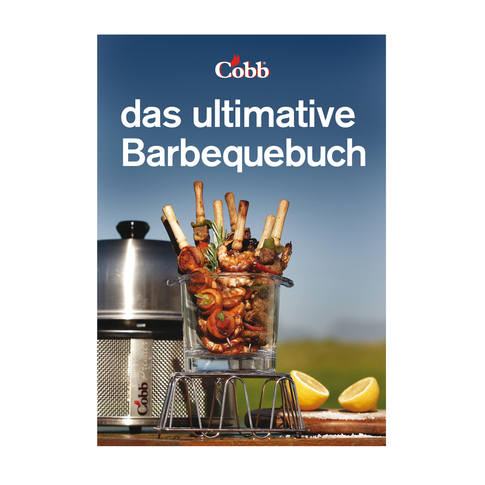 kochbuch das ultimative barbequebuch co36 original zubeh r f r den cobb grill cobb. Black Bedroom Furniture Sets. Home Design Ideas